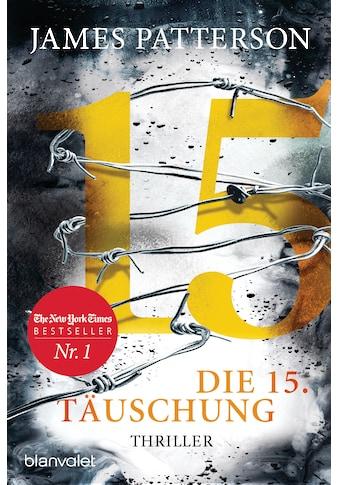 Buch »Die 15. Täuschung / James Patterson, Leo Strohm« kaufen