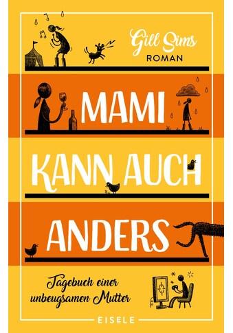 Buch »Mami kann auch anders / Gill Sims, Ursula C. Sturm« kaufen