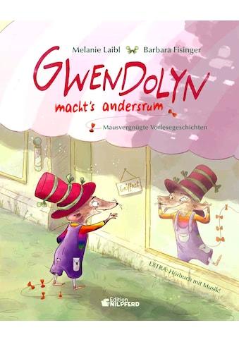 Buch »Gwendolyn macht's andersrum / Melanie Laibl, Barbara Fisinger, Klaus Nowak« kaufen