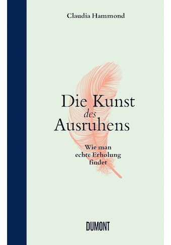 Buch »Die Kunst des Ausruhens / Claudia Hammond, Silvia Morawetz, Theresia Übelhör« kaufen