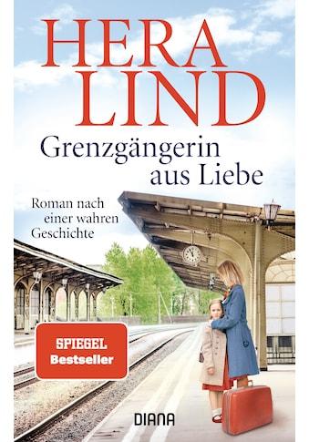 Buch »Grenzgängerin aus Liebe / Hera Lind« kaufen