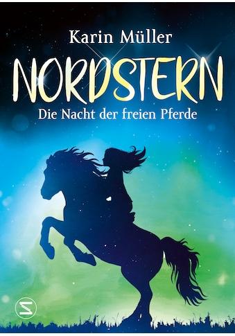 Buch »Nordstern - Die Nacht der freien Pferde / Karin Müller« kaufen