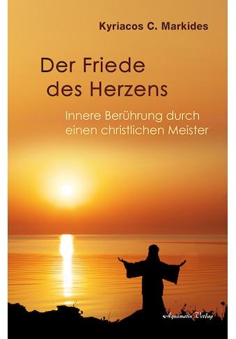 Buch »Der Friede des Herzens / Kyriacos C. Markides« kaufen