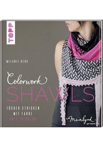 Buch »Colorwork Shawls / Melanie Berg« kaufen
