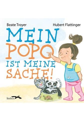 Buch »Mein Popo ist meine Sache / Beate Troyer, Hubert Flattinger« kaufen