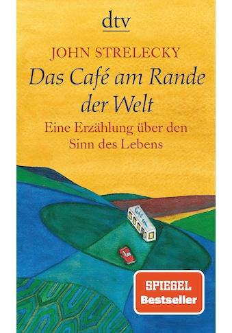 Buch »Das Café am Rande der Welt / John Strelecky, Root Leeb, Bettina Lemke« kaufen