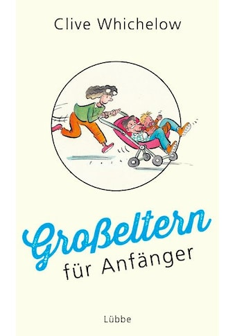 Buch »Großeltern für Anfänger / Clive Whichelow, Edith Beleites« kaufen