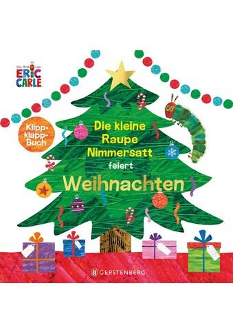 Buch »Die kleine Raupe Nimmersatt feiert Weihnachten / Eric Carle, Ulli und Herbert... kaufen