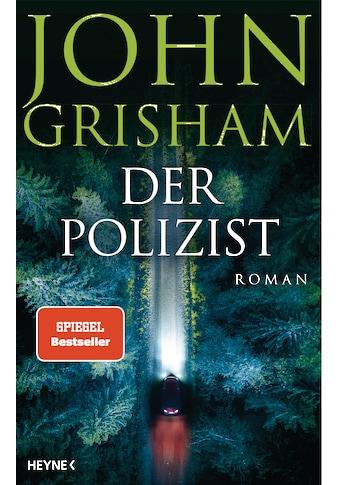 Buch »Der Polizist / John Grisham, Bea Reiter, Imke Walsh-Araya, Kristiana Dorn-Ruhl« kaufen
