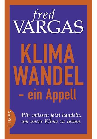 Buch »Klimawandel - ein Appell / Fred Vargas, Waltraud Schwarze« kaufen