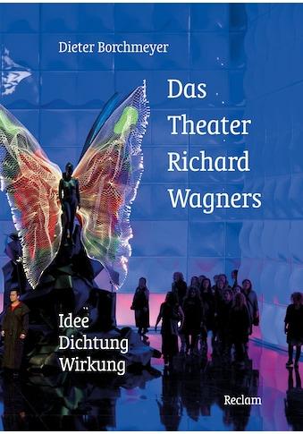 Buch »Das Theater Richard Wagners / Dieter Borchmeyer« kaufen