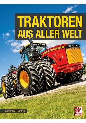 Buch »Traktoren aus aller Welt / Joachim M. Köstnick« kaufen