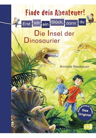 Buch »Erst ich ein Stück, dann du - Finde dein Abenteuer! Die Insel der Dinosaurier /... kaufen