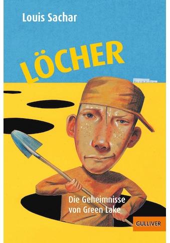 Buch Löcher / Louis Sachar; Birgitt Kollmann; Wolf Erlbruch; P & P Fritz; Max Bartholl kaufen