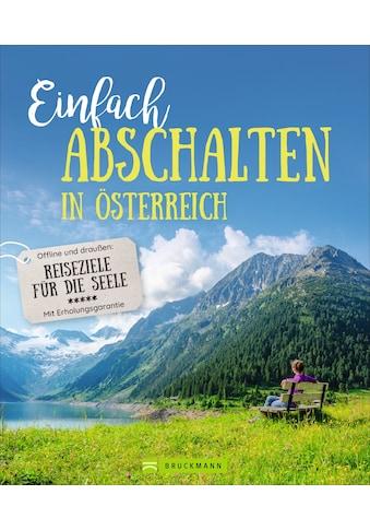 Buch »Einfach abschalten in Österreich / Wilfried und Lisa Bahnmüller« kaufen
