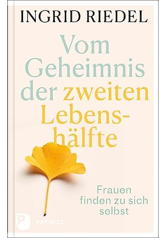 Buch »Vom Geheimnis der zweiten Lebenshälfte / Ingrid Riedel« kaufen