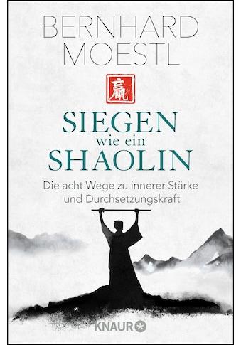 Buch »Siegen wie ein Shaolin / Bernhard Moestl« kaufen