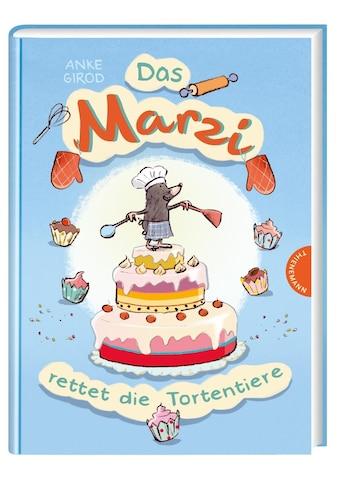 Buch »Das Marzi rettet die Tortentiere / Anke Girod, Susanne Göhlich« kaufen