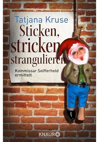 Buch »Sticken, stricken, strangulieren / Tatjana Kruse« kaufen