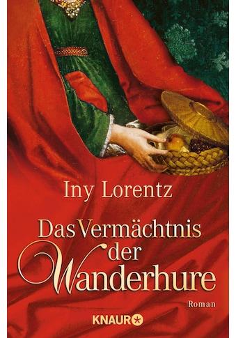 Buch »Das Vermächtnis der Wanderhure / Iny Lorentz« kaufen