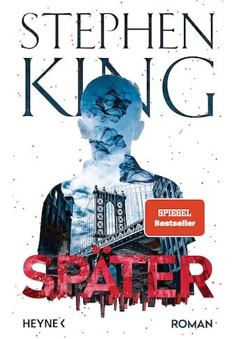 Buch »Später / Stephen King, Bernhard Kleinschmidt« kaufen