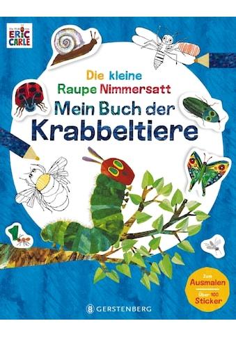 Buch »Die kleine Raupe Nimmersatt - Mein Buch der Krabbeltiere / Eric Carle, Leena... kaufen
