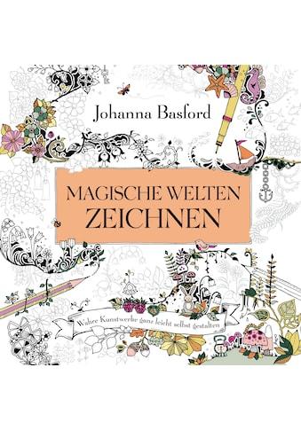 Buch »Magische Welten zeichnen / Johanna Basford« kaufen