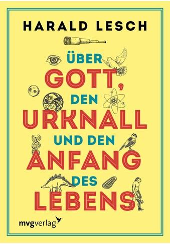 Buch »Über Gott, den Urknall und den Anfang des Lebens / Harald Lesch« kaufen