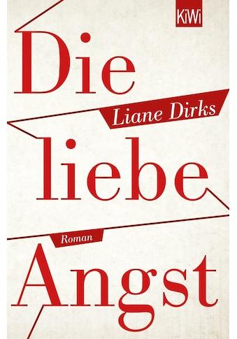 Buch »Die liebe Angst / Liane Dirks« kaufen