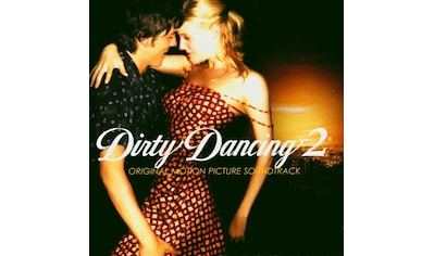 Musik-CD »DIRTY DANCING 2 / DIRTY DANCING (MOTION PICTURE SOUNDTRACK)« kaufen