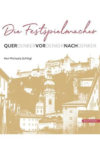 Buch »Die Festspielmacher / Michaela Schlögl« kaufen
