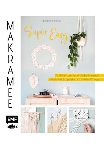 Buch »Makramee super easy / Josephine Kirsch« kaufen
