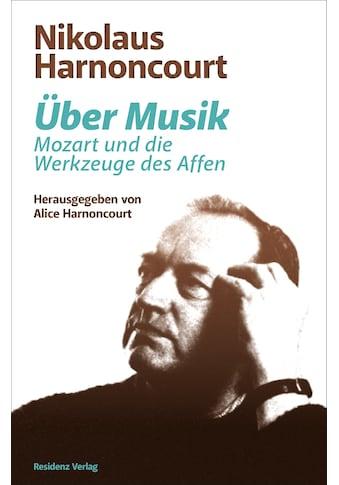 Buch »Über Musik / Nikolaus Harnoncourt, Alice Harnoncourt« kaufen