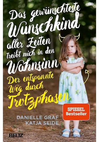 Buch »Das gewünschteste Wunschkind aller Zeiten treibt mich in den Wahnsinn / Danielle... kaufen