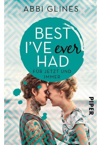Buch »Best I've Ever Had - Für jetzt und immer / Abbi Glines, Heidi Lichtblau« kaufen