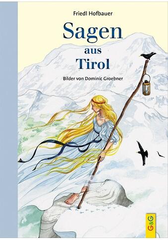 Buch »Sagen aus Tirol / Friedl Hofbauer, Dominic Groebner« kaufen