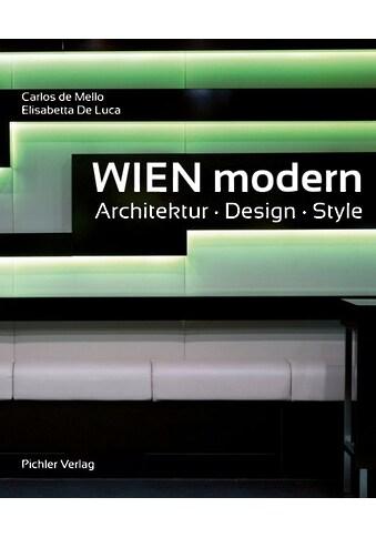 Buch »Wien modern / Carlos DeMello, Elisabetta DeLuca« kaufen
