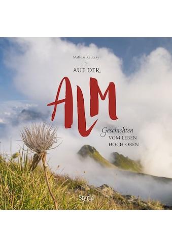 Buch »Auf der Alm / Mathias Kautzky« kaufen