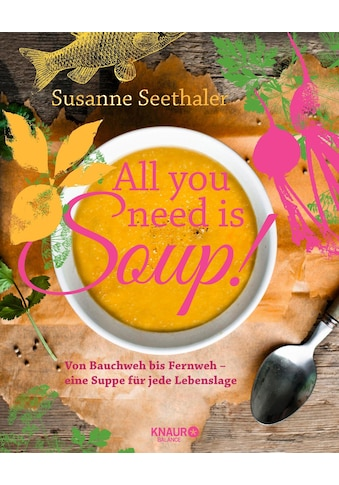 Buch »All you need is soup / Susanne Seethaler« kaufen