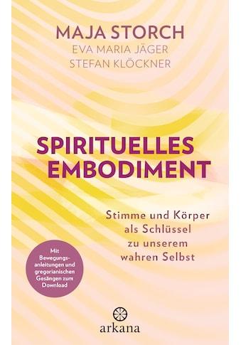 Buch »Spirituelles Embodiment / Maja Storch, Eva Maria Jäger, Stefan Klöckner« kaufen