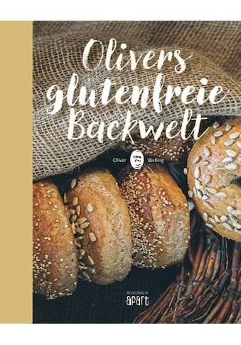 Buch »Olivers glutenfreie Backwelt / Oliver Welling« kaufen