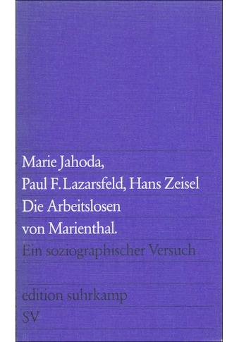 Buch »Die Arbeitslosen von Marienthal / Hans Zeisel, Marie Jahoda, Paul F. Lazarsfeld,... kaufen