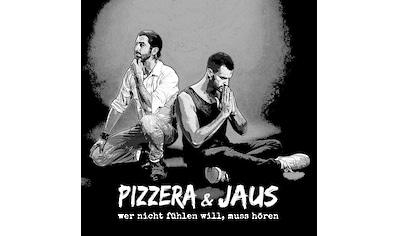 Musik - CD Wer Nicht Fühlen Will,Muss Hören / Pizzera & Jaus, (1 CD) kaufen