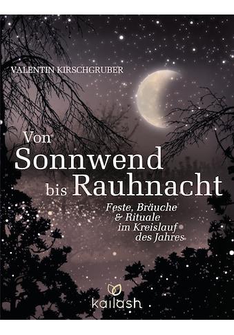 Buch »Von Sonnwend bis Rauhnacht / Valentin Kirschgruber« kaufen