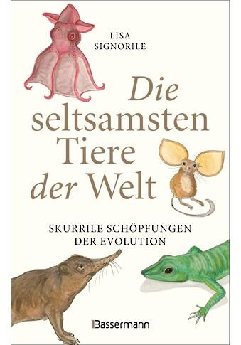 Buch »Die seltsamsten Tiere der Welt - Skurrile Schöpfungen der Evolution.... kaufen