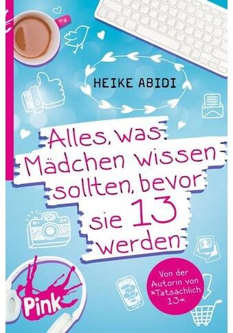 Buch PINK  -  Alles, was Mädchen wissen sollten, bevor sie 13 werden / Heike Abidi; David B. Hauptmann; Heike Herold kaufen