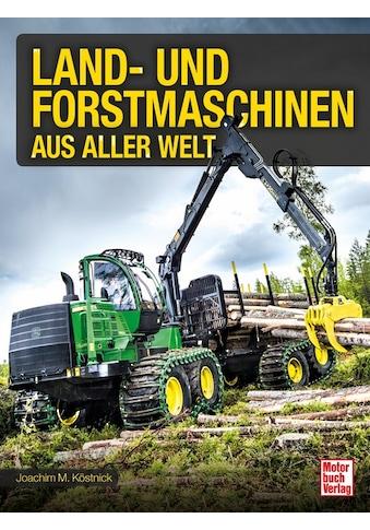 Buch »Land- und Forstmaschinen aus aller Welt / Joachim M. Köstnick« kaufen