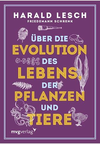 Buch Ȇber die Evolution des Lebens, der Pflanzen und Tiere / Harald Lesch, Friedemann... kaufen