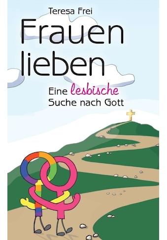 Buch »Frauen lieben / Teresa Frei« kaufen