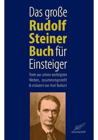 Buch »Das große Rudolf Steiner Buch für Einsteiger / Axel Burkart« kaufen